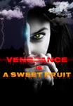 Vengeance is a sweet fruit