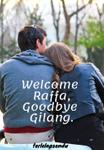 Welcome Raffa, Goodbye Gilang.