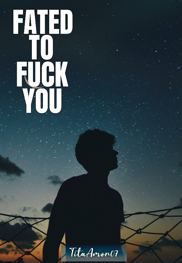 FATED TO F*CK YOU (Tagalog|Rated18+)