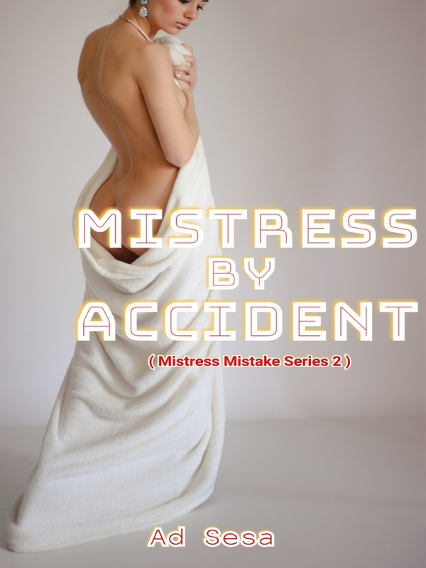 MISTRESS BY ACCIDENT ( Tagalog FREE )