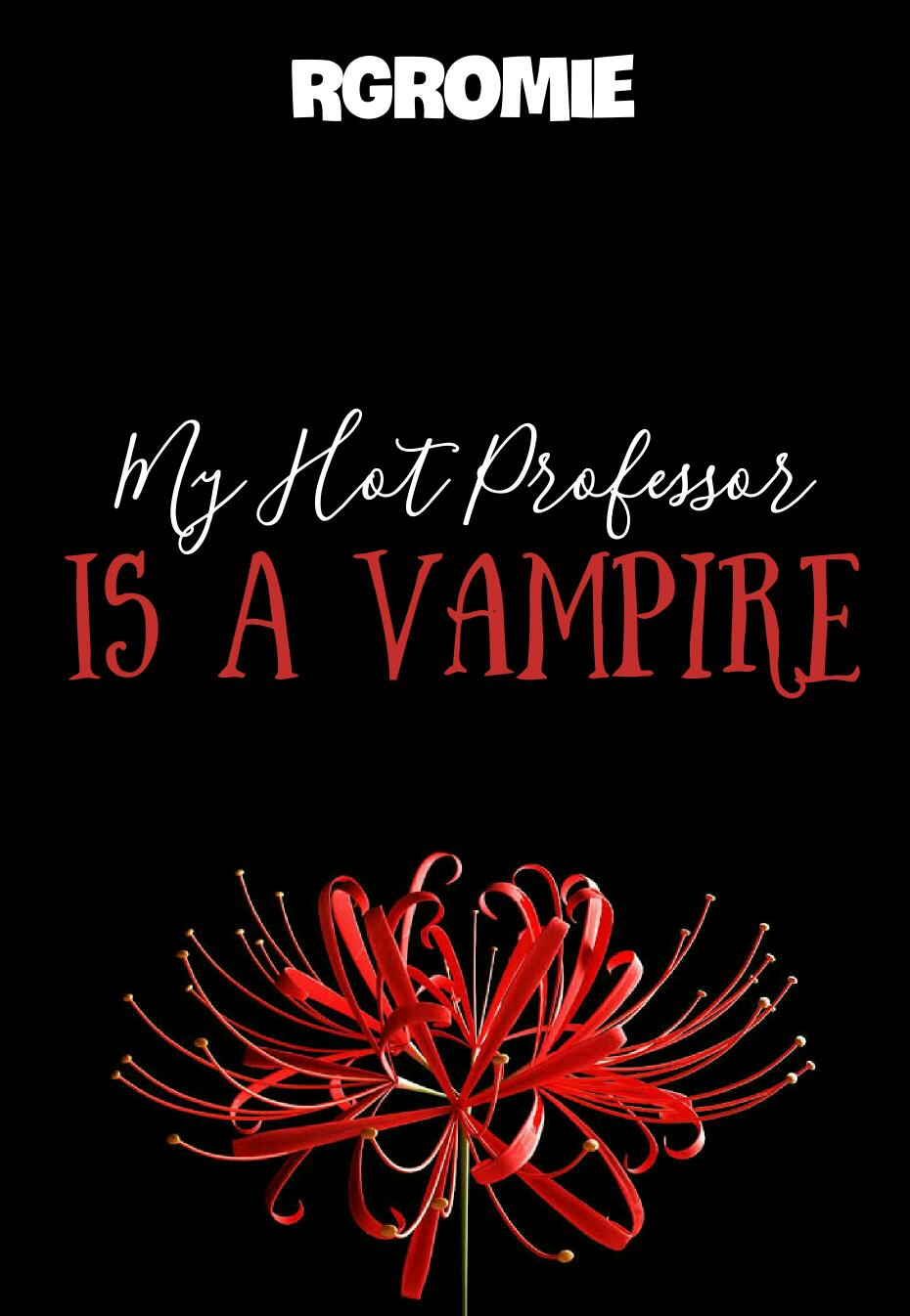My Hot Professor Is A Vampire (On-Going)