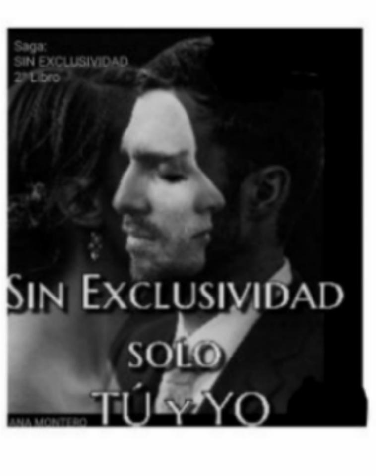 Sin EXCLUSIVIDAD, solo Tú y Yo