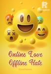 Online Love, Offline Hate