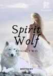 Spirit Wolf - My Home (Book Two)