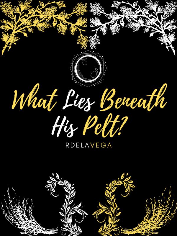 What Lies Beneath His Pelt?