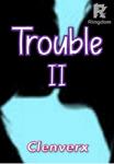 Trouble II