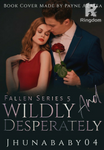 Wildly and Desperately book 1(TAGALOG/SPGR18+)