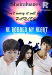 He Robbed My Heart (Completed)