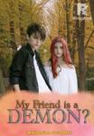 My friend is a 'Demon?'