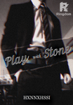 Play With Stone (R-18/SPG)