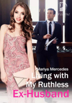 Living with My Ruthless Ex-Husband (ENGLISH)