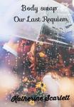 Body swap : Our last Requiem