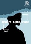 Reborn : Alpha Prince