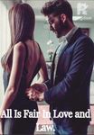 All Is Fair In Love and Law