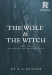 The Wolf & The Witch (The Wolves Of Winter Valley Book 2)