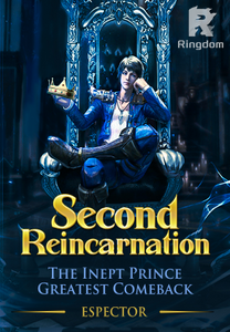 Second Reincarnation: The Inept Prince Greatest Comeback