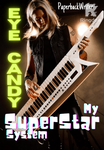 Eye Candy - My Superstar System