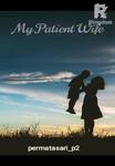My Patient Wife