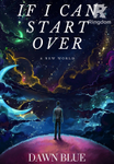 If I can start over: A new world