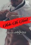 MAKE ME HARD