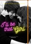 I'LL BE THAT GIRL (BXG)