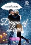 THE DAWN OF LOVE (BXG)