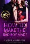 How to Make the Bad Boy Mad? (Tagalog/Filipino)