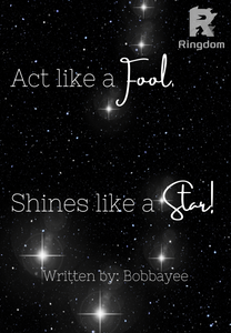 Act like a Fool, Shines like a Star!