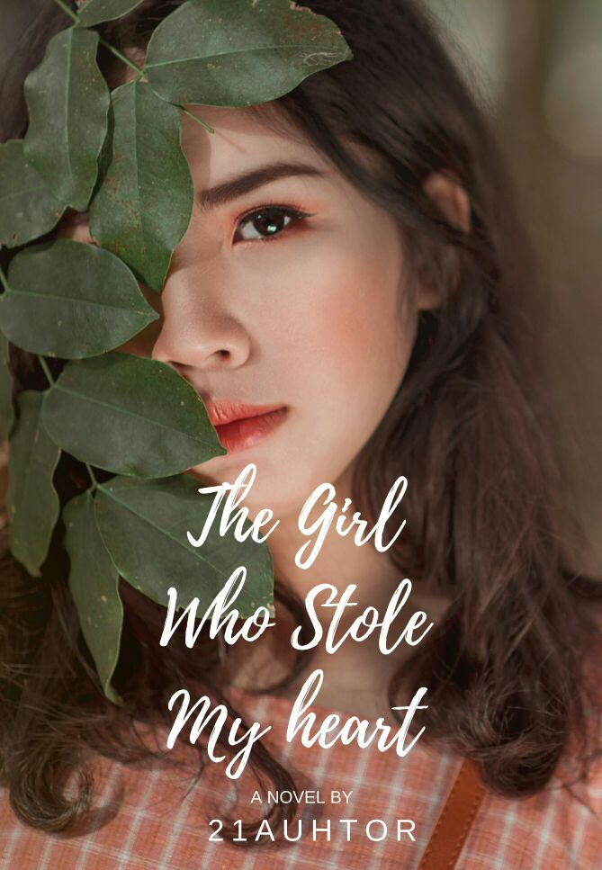 The Girl Who Stole My Heart (COMPLETED) Filipino