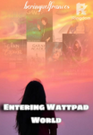 Entering Wattpad World
