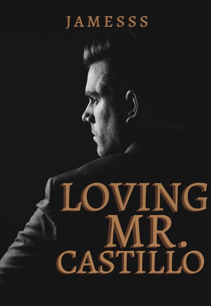 Loving Mr. Castillo
