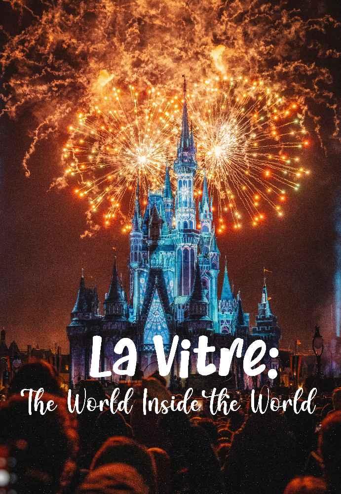La Vitre: The World Inside the World