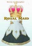 ROYAL MAID