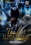 Detective Dickson 1: The last alpha human