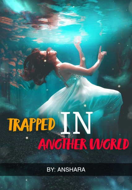TRAPPED IN ANOTHER WORLD