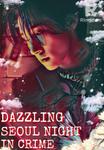 DAZZLING SEOUL NIGHT IN CRIME