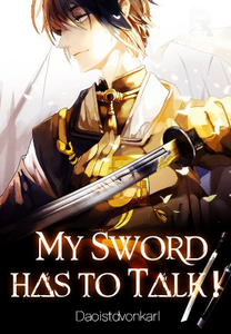My Sword has to Talk!