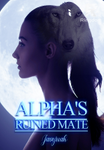 ALPHA'S RUINED MATE (The Revenge)