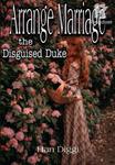Arrange Marriage The Disguised Duke