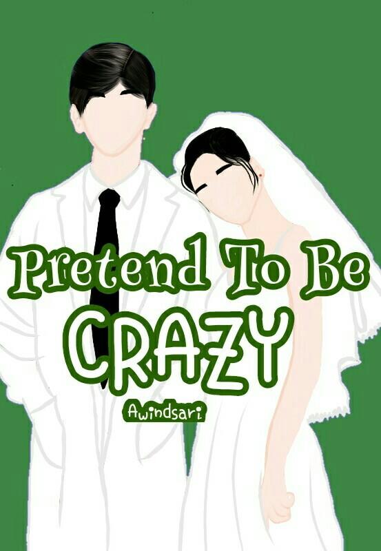 Pretend To Be Crazy