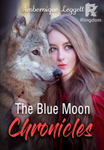 The Blue Moon Chronicles (Book 6 of the Blue Moon Series)