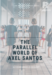 The Parallel World of Axel Santos