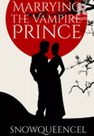 Marrying the Vampire Prince | Completed