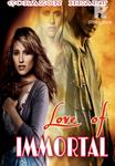 LOVE OF IMMORTAL