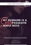 My Husband is a Gay Possesive Mafia Boss