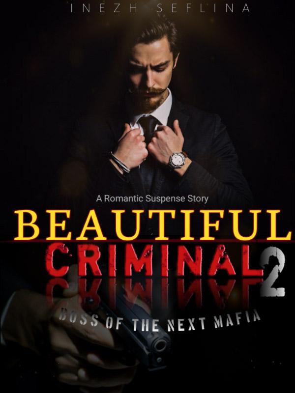BEAUTIFUL CRIMINAL 2 [Boss of the Next Mafia]