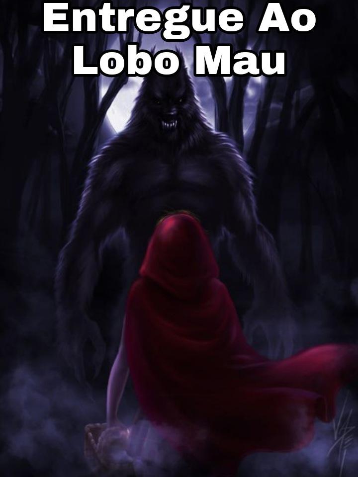 Entregue Ao Lobo Mau