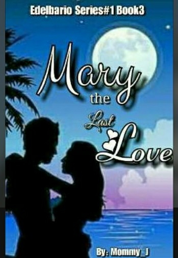 Mary The Last Love ( Book 3 )