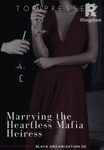 Marrying the Heartless Mafia Heiress