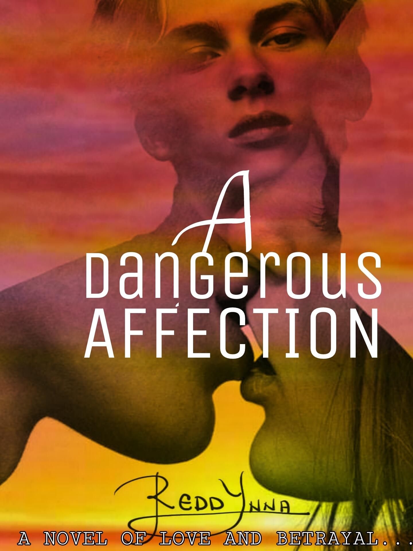 A DANGEROUS AFFECTION